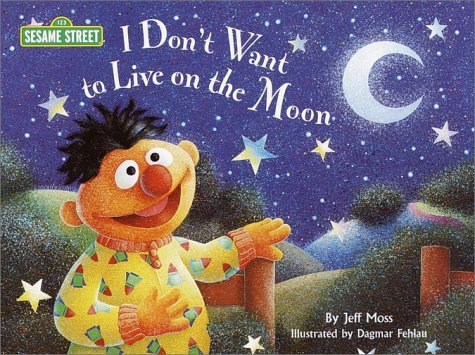 I Don't Want to Live on the Moon (Sesame Street Read-Along