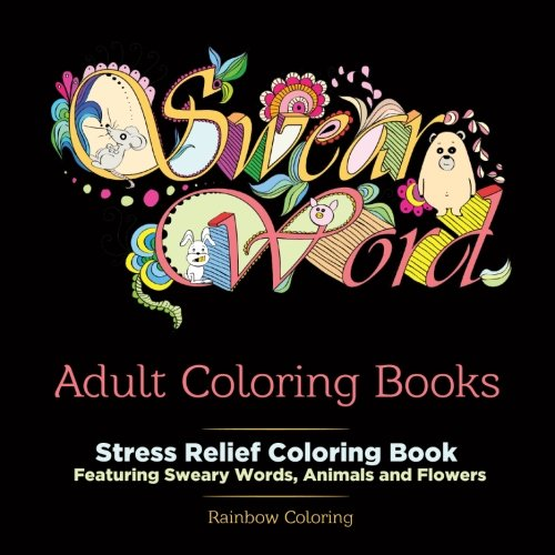 50 shades of sht vol1 a swear word coloring with stress relieving flower and animal designs volume 1