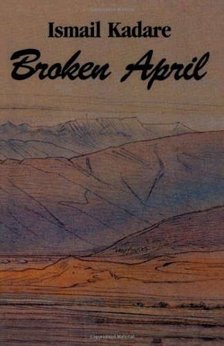 the society of a high plateau in albania in the book broken april by ismail kadare In ``broken april,'' kadare portrays the intricate and chilling machinery of the centuries-old highland code of hospitality, honor, blood feuds, and revenge-killing known as the kanun, which binds.