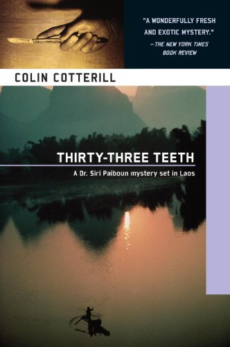 Thirty-Three Teeth (A Dr. Siri Paiboun Mystery), Cotterill, Colin