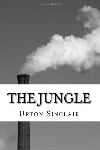 the jungle by upton sinclair essay However, i, with the help of upton sinclair's the jungle, disagree with this social scientist's opinion of social darwinism, for sumner neglects all the characteristics that differentiate humans from animals, like the potential for innovation, self-reflection, and morality.